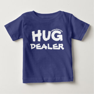 Hug Dealer Infant Baby Shirt Funny Boys