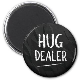 Hug Dealer Magnet