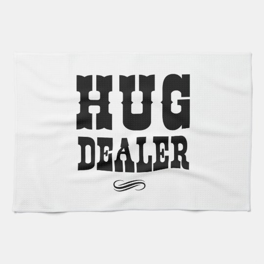 Hug Dealer Towels