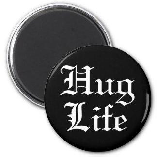 Hug Life Pop Culture Humor Magnet