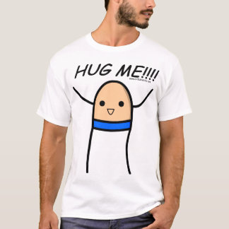 Hug me!!!-blue T-Shirt