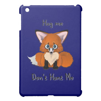 """Hug me, don't hunt me"" Baby Fox iPad Mini Cover"