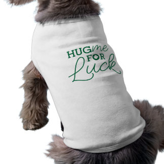 Hug me for Luck Cute St. Patrick's Day Shirt
