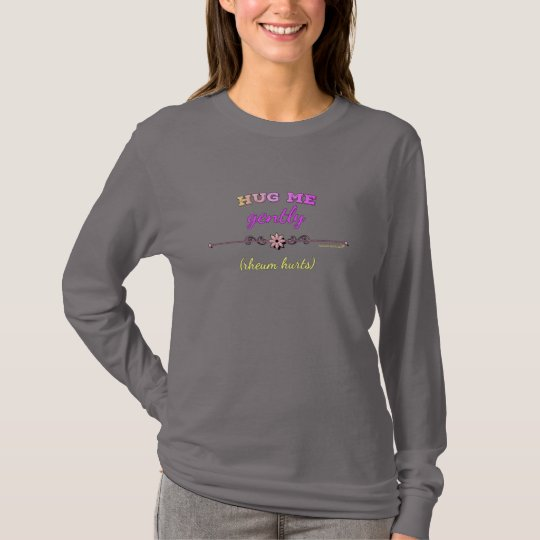 Hug Me Gently in bright pink on long sleeve T T-Shirt