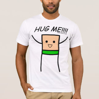 Hug me!!!- Green T-Shirt