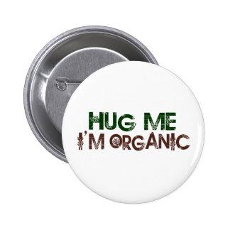 Hug Me I'M Organic Button