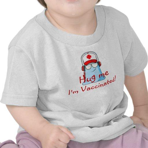 Hug me, I'm Vaccinated! T Shirts