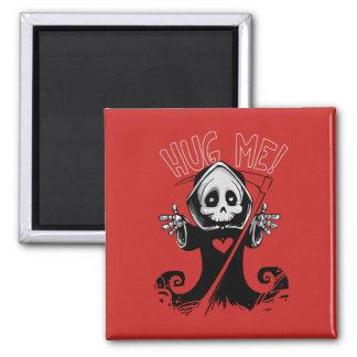 Hug Me Reaper Magnet