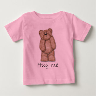 Hug Me Teddy Bear Baby T-Shirt