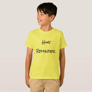 Hug reminder t-shirt