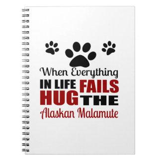 Hug The Alaskan Malamute Dog Note Books