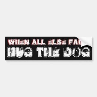 HUG THE DOG BUMPER STICKER