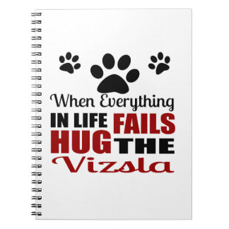 Hug The Vizsla Dog Note Books