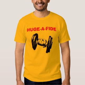 HUGE-A-FIDE TEE SHIRT