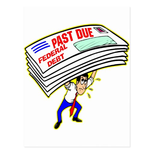 Huge Federal Debt Past Due Crushing Taxpayers Postcard