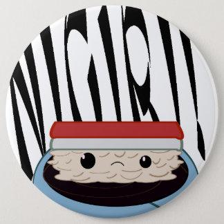 Huge Sad Soy Nigiri! Round button! 6 Inch Round Button