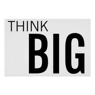 Huge THINK BIG 40 X 60 POSTER