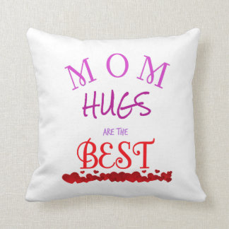 Hugs From Mom Are The Best! Throw Pillow