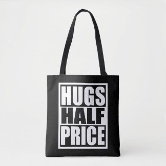 Hugs Half Price Tote Bag