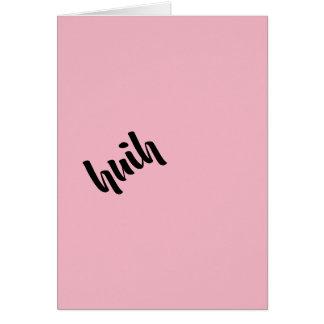 Huih Card