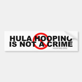 Hula Hooping Is Not a Crime Bumper Sticker