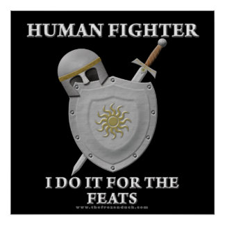 Human Fighter: For the Feats Poster