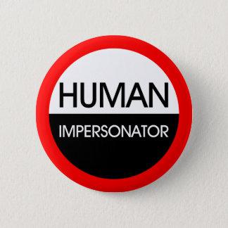 Human Impersonator 2 Inch Round Button