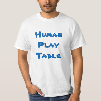 Human Play Table Fathers Day Playmat Tshirt