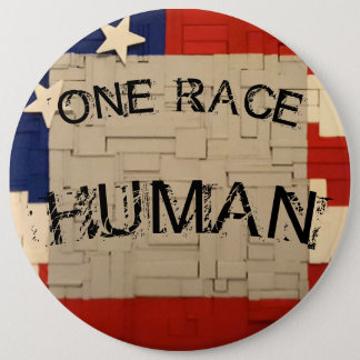 HUMAN Race 6 Inch Round Button