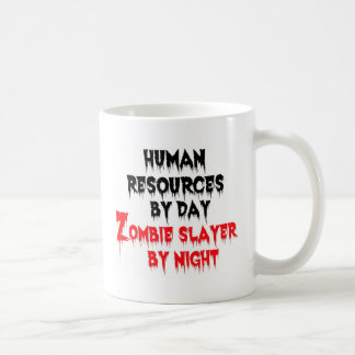 Human Resources by Day Zombie Slayer by Night Basic White Mug