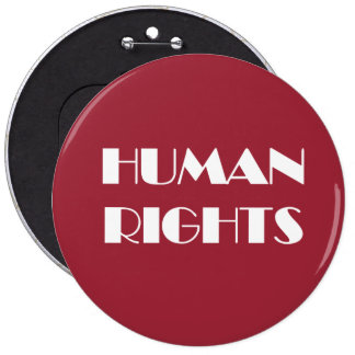 HUMAN RIGHTS 6 INCH ROUND BUTTON