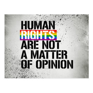 Human Rights are Not a Matter of Opinion - - LGBTQ Postcard