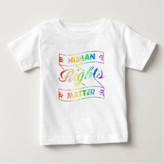 Human Rights Matter Baby T-Shirt