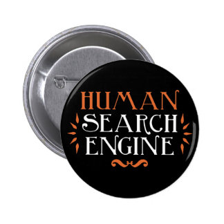 Human Search Engine 2 Inch Round Button