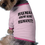 Human show some humanity! pet clothes