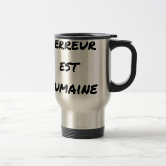 HUMAN TERROR EAST - Puns François City Travel Mug