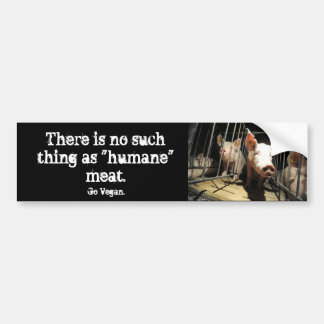 Humane myth pigs bumper sticker
