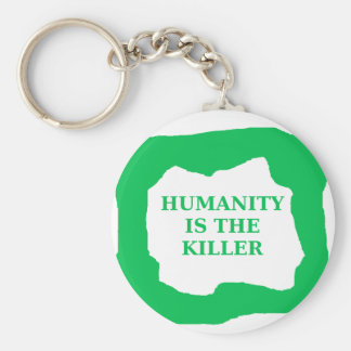 Humanity is the killer, green .png basic round button keychain