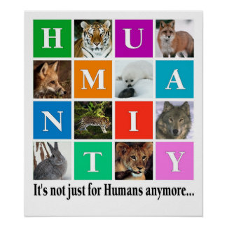 Humanity, it's notjust for humans anymore poster