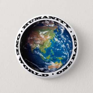 HUMANITY . ONE WORLD . ONE RACE 2 INCH ROUND BUTTON