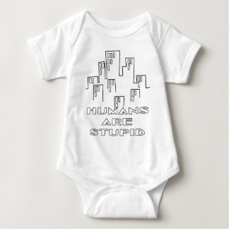 Humans are Stupid Baby Bodysuit