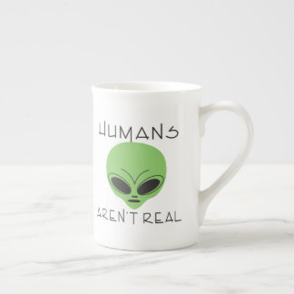 Humans aren't real tea cup