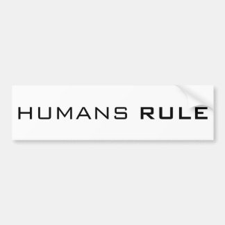 HUMANS RULE BUMPER STICKER