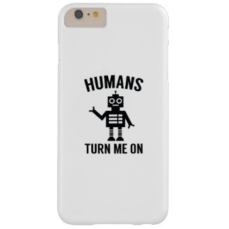 Humans Turn Me On Barely There iPhone 6 Plus Case