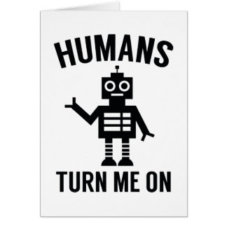 Humans Turn Me On Card