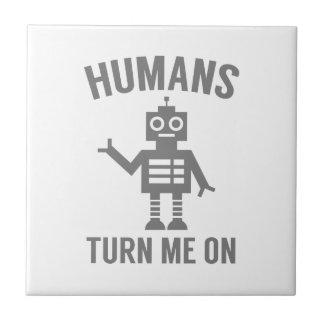 Humans Turn Me On Ceramic Tile