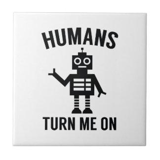 Humans Turn Me On Ceramic Tiles