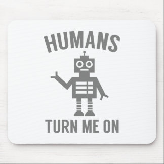 Humans Turn Me On Mouse Pad