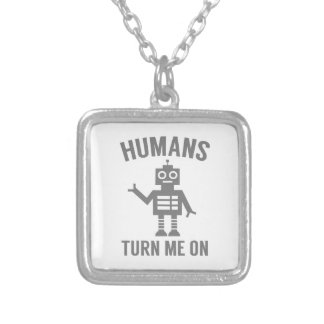 Humans Turn Me On Silver Plated Necklace