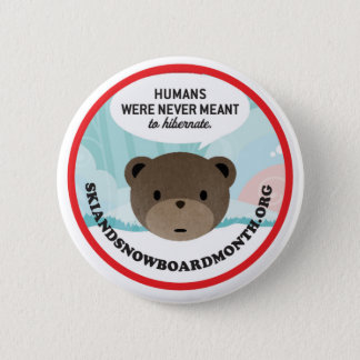 Humans Were Never Meant to Hibernate 2 Inch Round Button